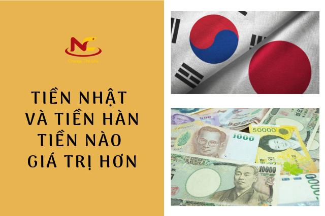 Tiền Nhật và tiền Hàn tiền nào giá trị hơn