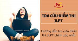 Thông tin tra cứu điểm thi JLPT nhanh và chính xác nhất 2020