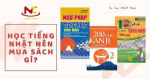 Học tiếng Nhật nên mua sách gì để học nhanh và hiệu quả nhất?